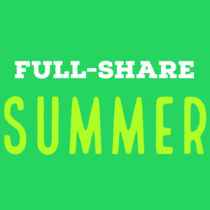 Full-share | 11 weeks | June 5 – August 21, 2019
