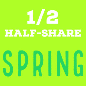 Half-share | 12 weeks | Dates and Price TBD
