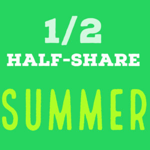 Half-share | 11 weeks | June 5 – August 21, 2019